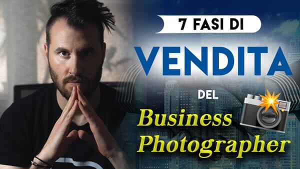 7 fasi di vendita del business photographer